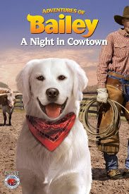 Poster Adventures of Bailey: A Night in Cowtown