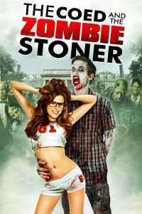 Poster The Coed and the Zombie Stoner