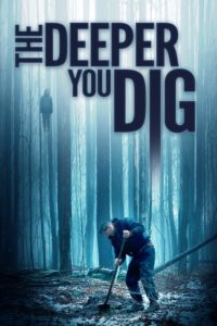 Poster The Deeper You Dig