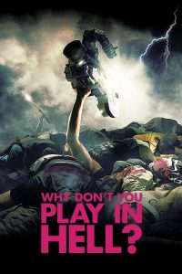 Poster Why Dont You Play in Hell?