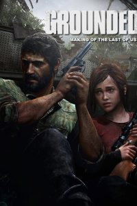Poster Grounded: The Making of The Last of Us