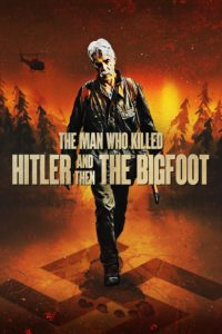 Poster The Man Who Killed Hitler and Then the Bigfoot