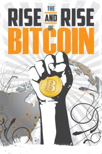 Poster The Rise and Rise of Bitcoin